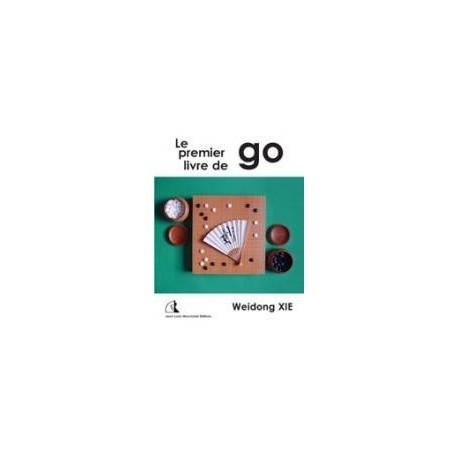 Le Premier Livre de Go - Weidong Xie