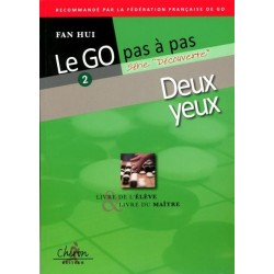 Le Go Pas à Pas Vol.2: Deux Yeux - Fan Hui