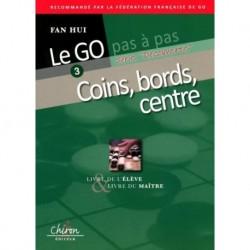Le Go Pas à Pas Vol.3: Coins, Bords, Centre - Fan Hui