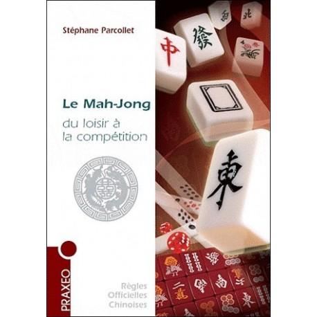 Le Mah-Jong, du loisir à la compétition.